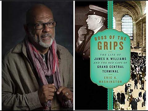 Embedded thumbnail for Online: Eric K. Washington, Boss of the Grips: The Life of James H. Williams and the Red Caps of Grand Central Terminal