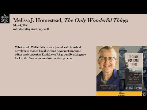 Embedded thumbnail for Melissa J. Homestead, The Only Wonderful Things: The Creative Partnership of Willa Cather & Edith Lewis