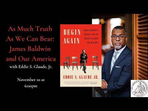 Embedded thumbnail for Eddie S. Glaude Jr., As Much Truth As We Can Bear: James Baldwin and Our America