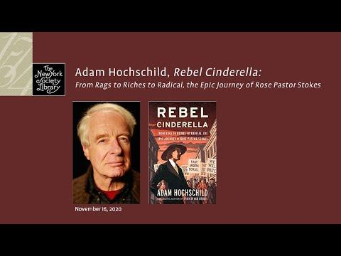 Embedded thumbnail for Adam Hochschild, Rebel Cinderella: From Rags to Riches to Radical, the Epic Journey of Rose Pastor Stokes