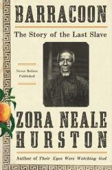A never-before-published work by Zora Neale Hurston, about one of the last known survivors of the slave trade, is a standout among an incredible selection of books arriving at the Library this spring.