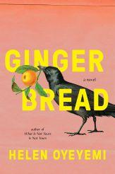 Helen Oyeyemi's eagerly anticipated novel, Gingerbread, is but one of the many books that will find readers at the Library this spring.