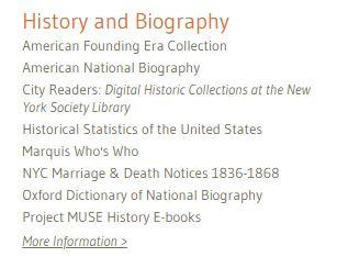 "Look for these databases in the ""History and Biography"" section on the bottom right of our Electronic Resources page."