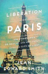 In The Liberation of Paris, Jean Edward Smith describes the efforts of American, British, and German officials to save the city, published on the 75th anniversary of the dramatic events. This is just one of the many new titles that you can expect to find at the Library this summer.