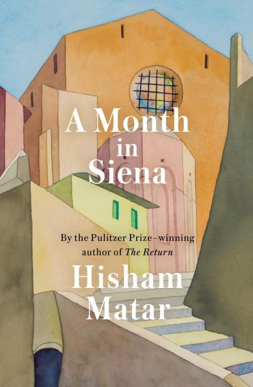 Following The Return, his Pulitzer Prize-winning memoir, Hisham Matar considers art, familiy, faith, and love in A Month in Siena.