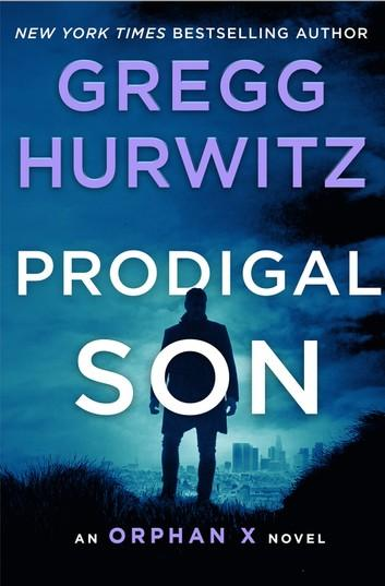 Gregg Hurwitz will thrill his fans with Prodigal Son, the latest installment in the Orphan X series.