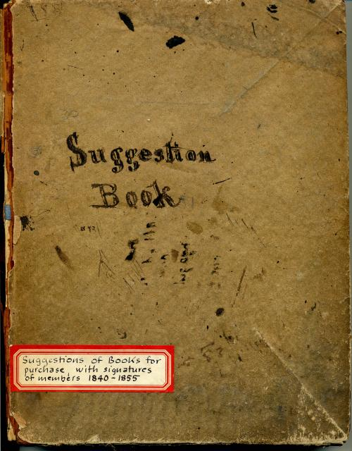 The Library's Suggestion Book, 1840-1855